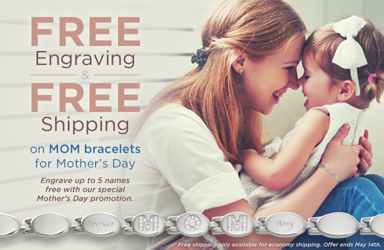 Free Shipping and Free Engraving on all Mom Bracelets til Mother's Day
