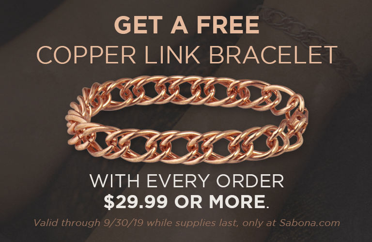 Get a FREE Copper Link Bracelet with every purchase $29.99 or more!