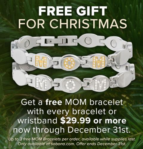 Get a FREE Mom Bracelet with every bracelet or wristband you order from now until December 31st!
